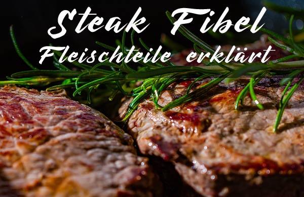 Steakfibel - Fleischteile erklärt